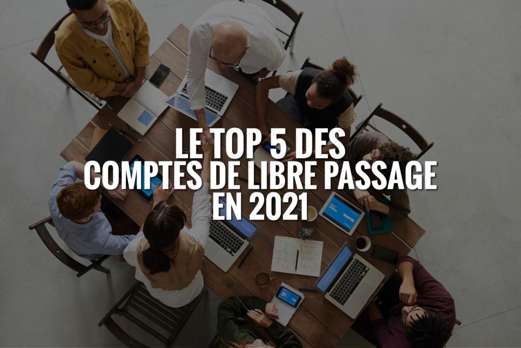 COMPTES DE LIBRE PASSAGE 2021